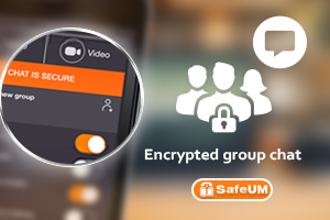 SafeUM Blog - Encrypted Group Chat